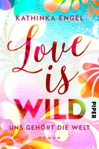 Buchcover Love is Wild von Kathinka Engel
